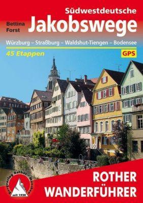 Rother Wanderführer Südwestdeutsche Jakobswege - Bettina Forst |