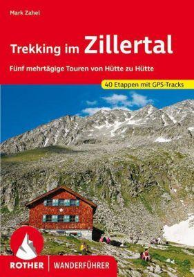 Rother Wanderführer Trekking im Zillertal, Mark Zahel