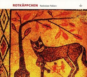 Rotkäppchen, Emily Körner,Larissa Manz Radoslaw Pallarz