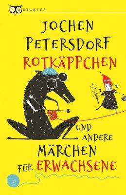 Rotkäppchen und andere Märchen für Erwachsene - Jochen Petersdorf |