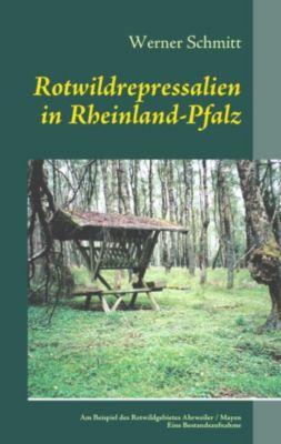 Rotwildrepressalien Forst vor Wild, Werner Schmitt