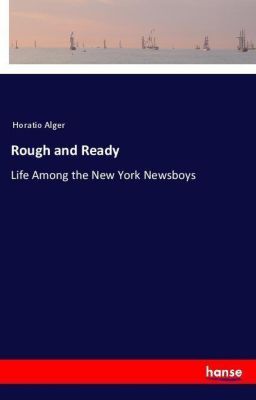 Rough and Ready, Horatio Alger