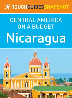 Rough Guides: Nicaragua (Rough Guides Snapshot Central America on a Budget), Rough Guides