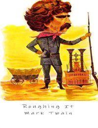 Roughing It, Mark Twain