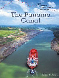 Routes of Cross-Cultural Exchange: The Panama Canal, Tatiana Ryckman