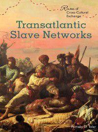 Routes of Cross-Cultural Exchange: Transatlantic Slave Networks, Pamela Toler