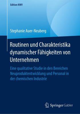 Routinen und Charakteristika dynamischer Fähigkeiten von Unternehmen - Stephanie Auer-Neuberg |