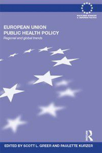 Routledge Advances in European Politics: European Union Public Health Policy