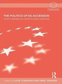Routledge Advances in European Politics: Politics of EU Accession
