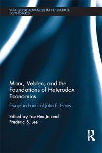 Routledge Advances in Heterodox Economics: Marx, Veblen, and the Foundations of Heterodox Economics