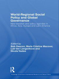 Routledge Advances in International Relations and Global Politics: World-Regional Social Policy and Global Governance