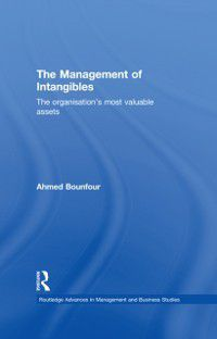 Routledge Advances in Management and Business Studies: Management of Intangibles, Ahmed Bounfour