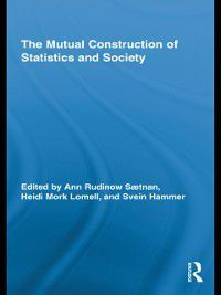 Routledge Advances in Research Methods: Mutual Construction of Statistics and Society