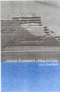 Routledge Advances in Social Economics: Social Economics of Health Care