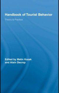 Routledge Advances in Tourism: Handbook of Tourist Behavior