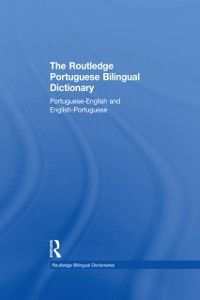 Routledge Bilingual Dictionaries: Routledge Portuguese Bilingual Dictionary (Revised 2014 edition), Maria F. Allen