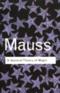 Routledge Classics: General Theory of Magic, Marcel Mauss