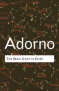 Routledge Classics: Stars Down to Earth, Theodor Adorno