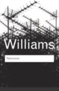 Routledge Classics: Television, Raymond Williams