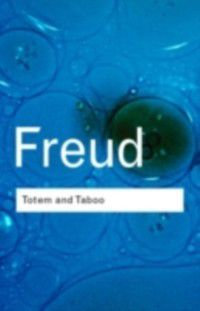 Routledge Classics: Totem and Taboo, Sigmund Freud