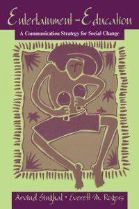 Routledge Communication Series: Entertainment-Education, Arvind Singhal, Everett Rogers