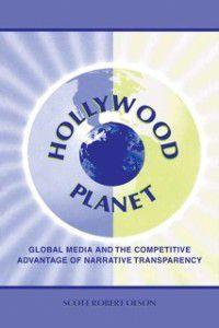 Routledge Communication Series: Hollywood Planet, Scott Robert Olson