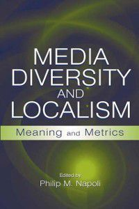 Routledge Communication Series: Media Diversity and Localism