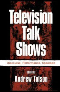 Routledge Communication Series: Television Talk Shows