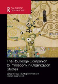 Routledge Companions in Business, Management and Accounting: Routledge Companion to Philosophy in Organization Studies