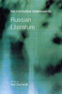 Routledge Companions: Routledge Companion to Russian Literature
