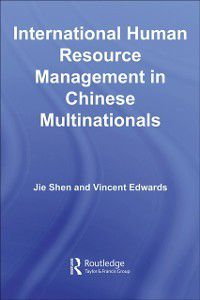 Routledge Contemporary China Series: International Human Resource Management in Chinese Multinationals