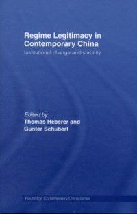 Routledge Contemporary China Series: Regime Legitimacy in Contemporary China