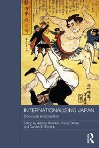 Routledge Contemporary Japan Series: Internationalising Japan