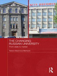 Routledge Contemporary Russia and Eastern Europe Series: Changing Russian University, Tatiana Maximova-Mentzoni