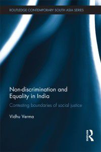 Routledge Contemporary South Asia Series: Non-discrimination and Equality in India, Vidhu Verma