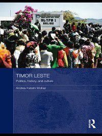 Routledge Contemporary Southeast Asia Series: Timor Leste, Andrea Katalin Molnar