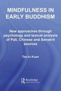 Routledge Critical Studies in Buddhism: Mindfulness in Early Buddhism, Tse-fu Kuan