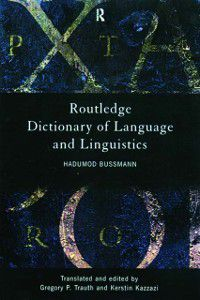 Routledge Dictionary of Language and Linguistics, Hadumod Bussmann