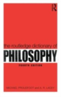 Routledge Dictionary of Philosophy, Michael Proudfoot, A.R. Lacey