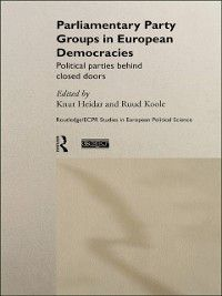 Routledge/ECPR Studies in European Political Science: Parliamentary Party Groups in European Democracies