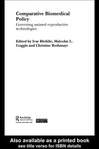 Routledge/ECPR Studies in European Political Science: Comparative Biomedical Policy
