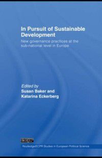 Routledge/ECPR Studies in European Political Science: In Pursuit of Sustainable Development