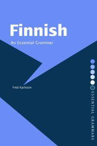 Routledge Essential Grammars: Finnish: An Essential Grammar, Fred Karlsson