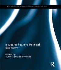 Routledge Frontiers of Political Economy: Issues in Positive Political Economy