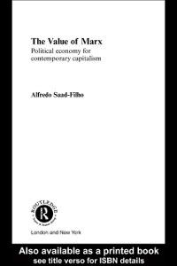 Routledge Frontiers of Political Economy: Value of Marx, Alfredo Saad-Filho