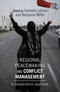 Routledge Global Security Studies: Regional Peacemaking and Conflict Management