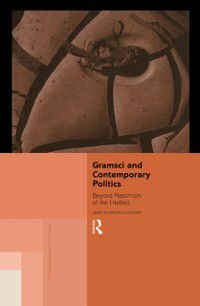 Routledge Innovations in Political Theory: Gramsci and Contemporary Politics, Anne Showstack Sassoon