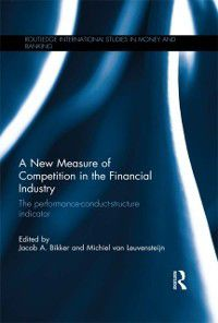Routledge International Studies in Money and Banking: New Measure of Competition in the Financial Industry
