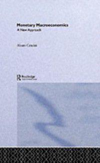 Routledge International Studies in Money and Banking: Monetary Macroeconomics, Alvaro Cencini