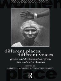 Routledge International Studies of Women and Place: Different Places, Different Voices